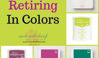2017-2019 Retiring In Colors #createwithcheryl #incolors #stampinup